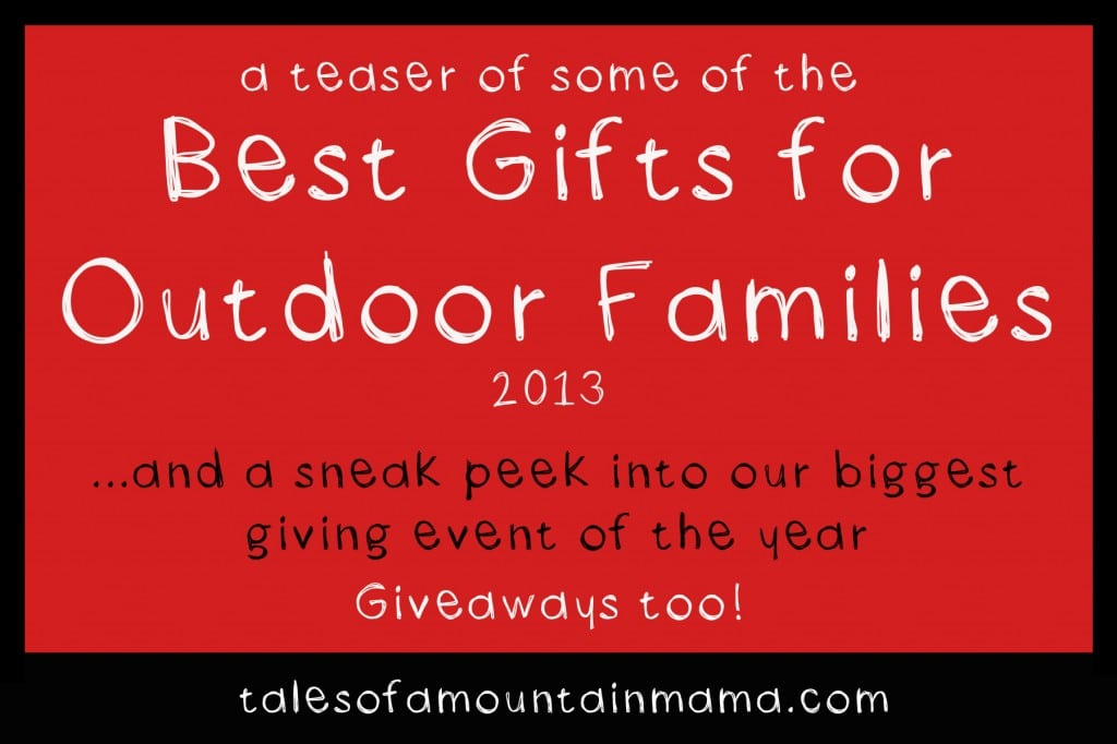 Best gifts for outdoorsy families 2013 giveaways tales for Best gifts for family
