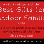 Best Gifts for Outdoorsy Families 2013 + Giveaways