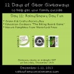 12 Days of Gear Giveaways Day 12: Rainy/Snowy Day Fun