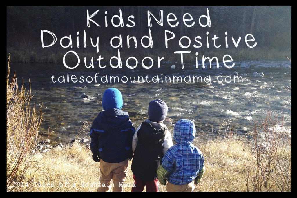 Kids Need Daily and Positive Outdoor Time