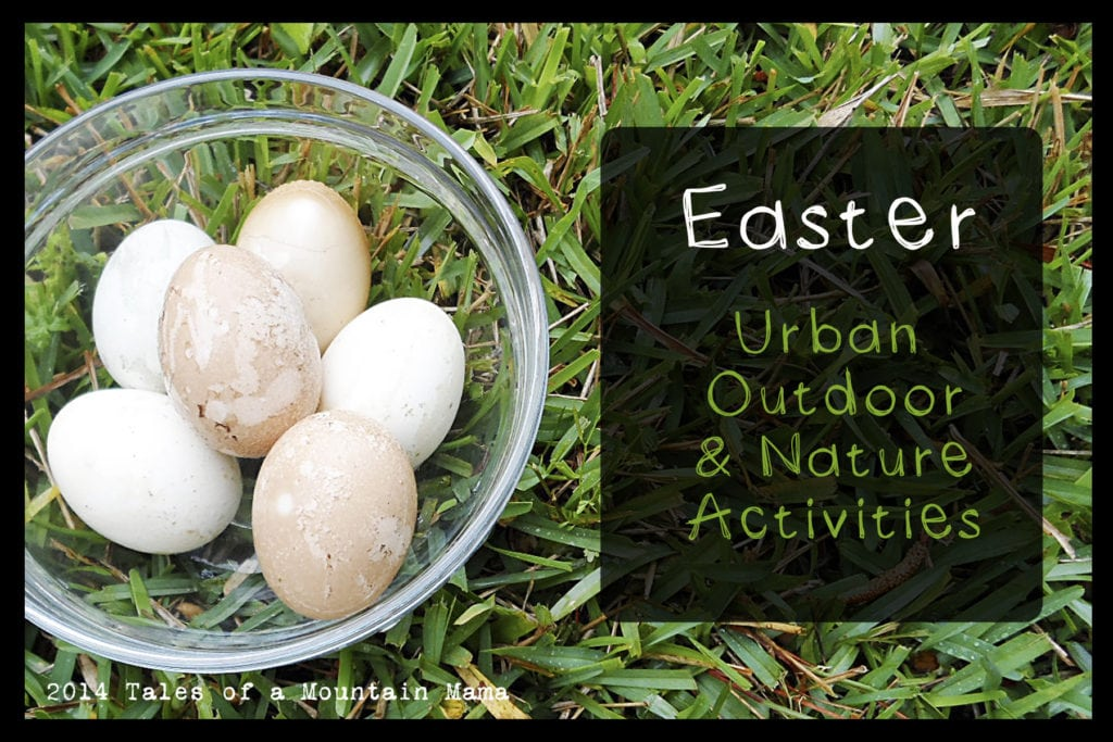 Urban Outdoor and Nature Activities Roundup {Easter edition}