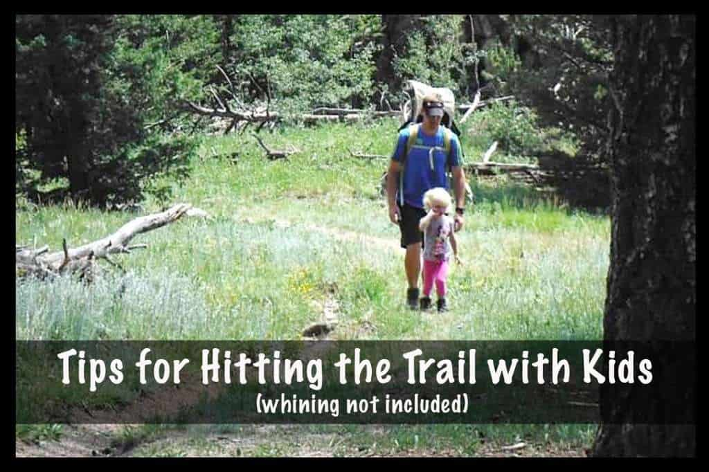 {Guest Post} Tips for Hitting the Trail with Kids (Whining not included)