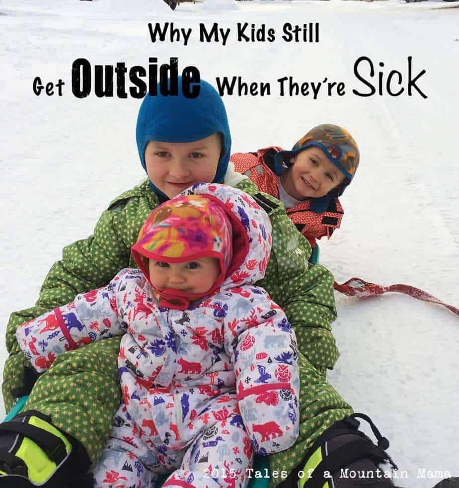 Why My Kids Still Get Outside When They're Sick