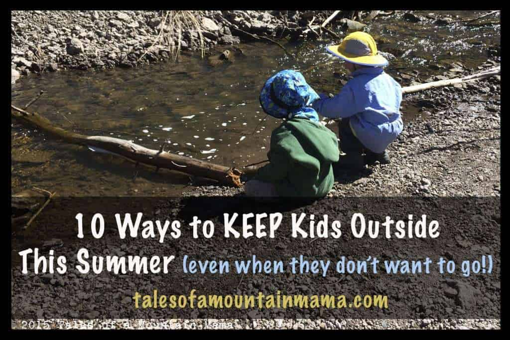 10 Easy Ways to Keep Kids Outside This Summer