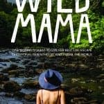 Are you a WILD MAMA? {Book Review + Giveaway}