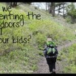 Are we Parenting the Outdoors Out of Our Kids?