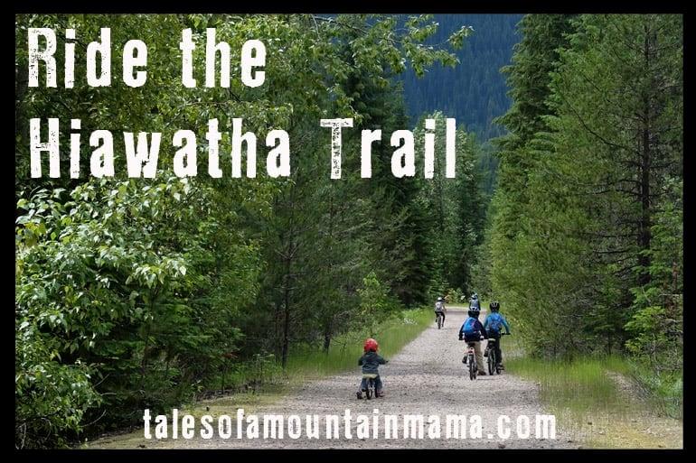 Ride the Hiawatha Trail!