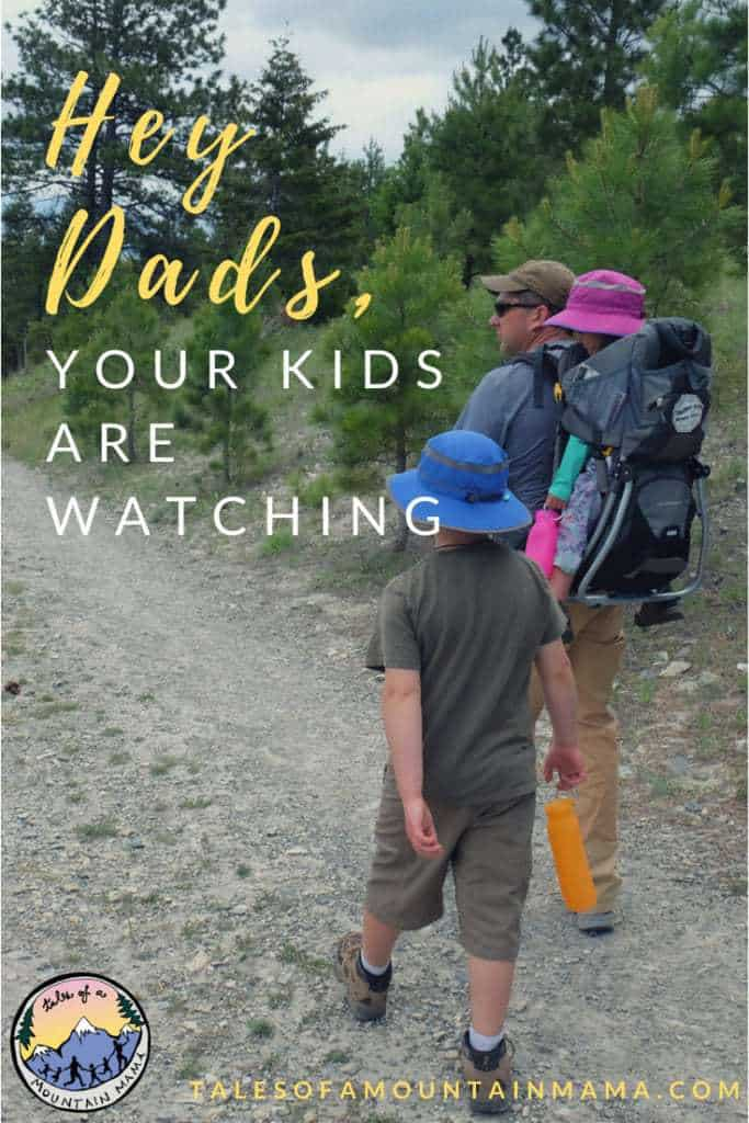 hey dads, your kids are watching