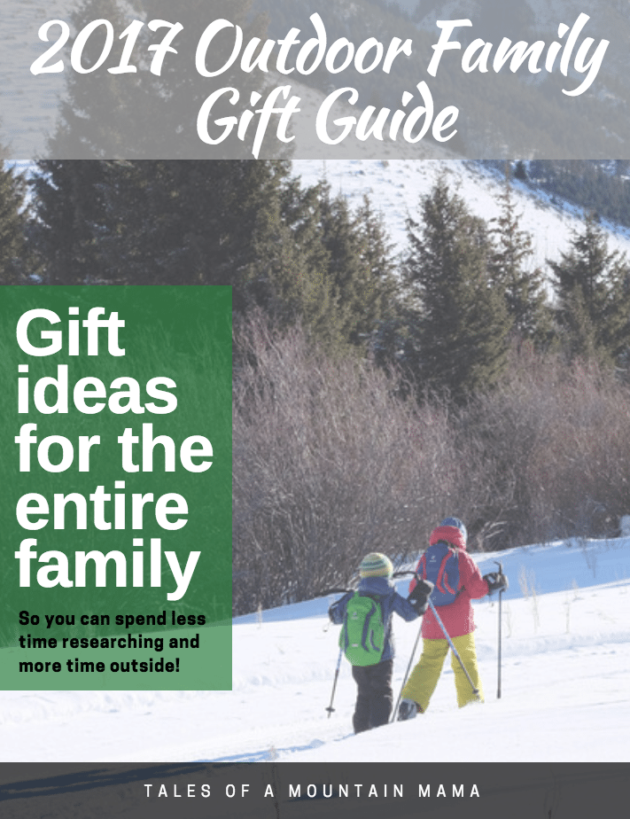 2017 Outdoor Gift Guide for Families Tales of a Mountain Mama
