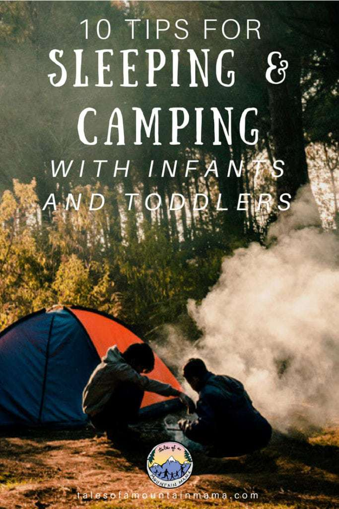 10 tips for sleeping and camping with infants and toddlers