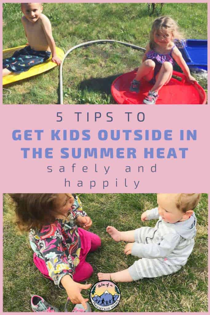 5 tips to get kids outside in the summer heat safely and happily