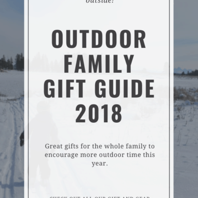 Outdoor Family Gift Guides 2018
