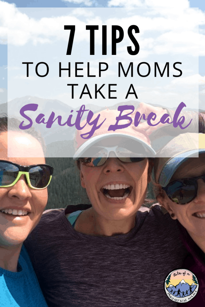 7 Tips to Help Moms Take a Sanity Break