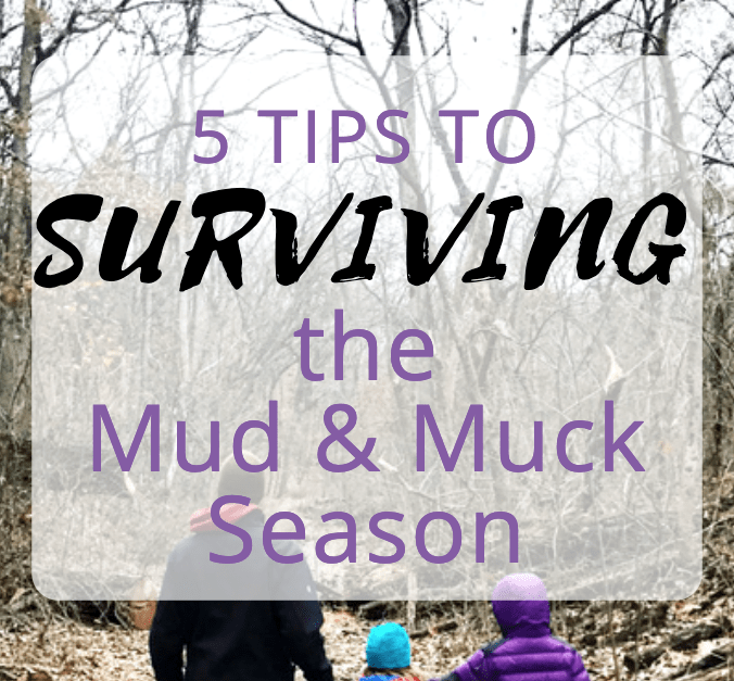 5 Tips to Surviving the Mud & Muck Season