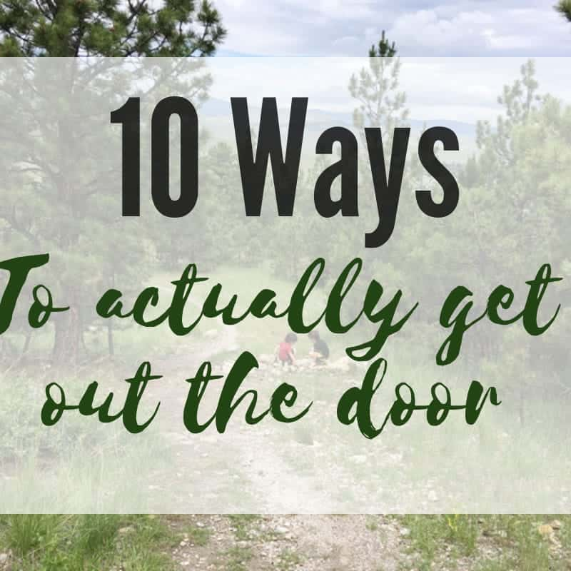10 ways to get out the door