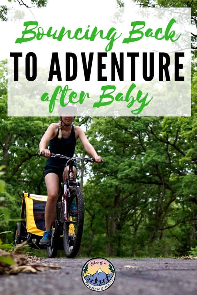 Bouncing Back to Adventure after Baby