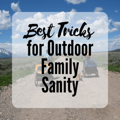 best tricks for outdoor family sanity
