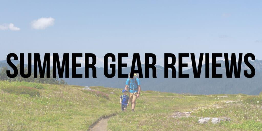 summer gear reviews