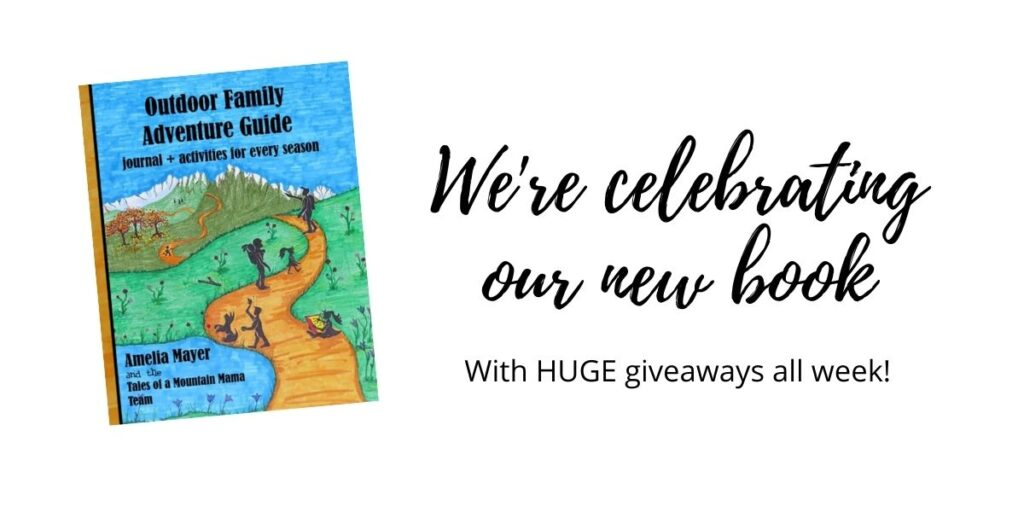 Outdoor Family Adventure Guide Giveaway Tales Of A Mountain Mama