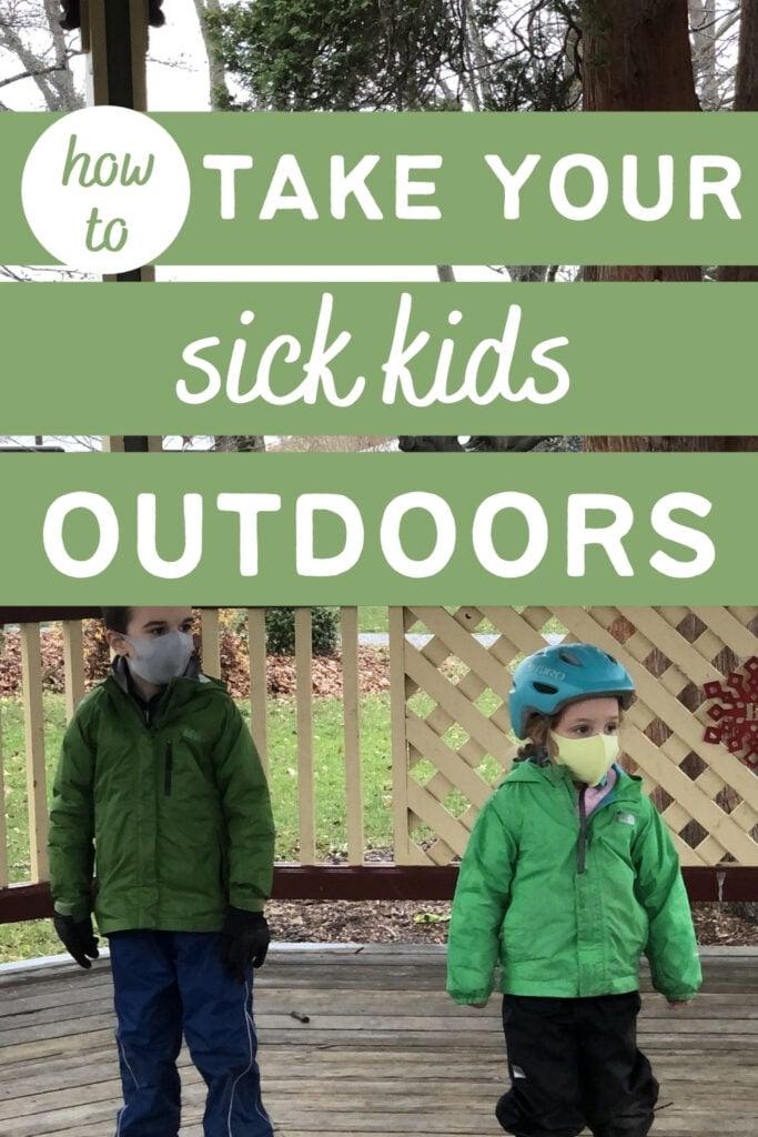 Why I Take my Sick Kids Outside